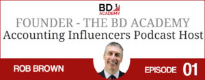 Rob Brown host on the BD Academy Accounting Influencers podcast