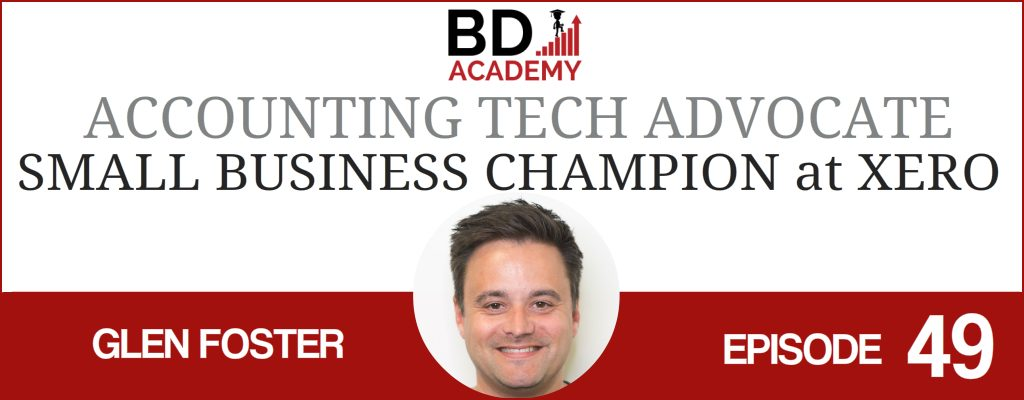 Glen Foster on the BD Academy Accounting Influencers podcast with Rob Brown