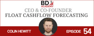 Colin Hewitt of Float on the BD Academy Accounting Influencers podcast with Rob Brown