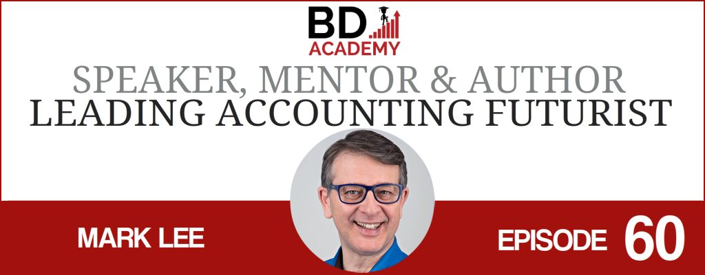 Mark Lee on the BD Academy Accounting Influencers podcast with Rob Brown