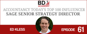 Ed Kless on the BD Academy Accounting Influencers podcast with Rob Brown