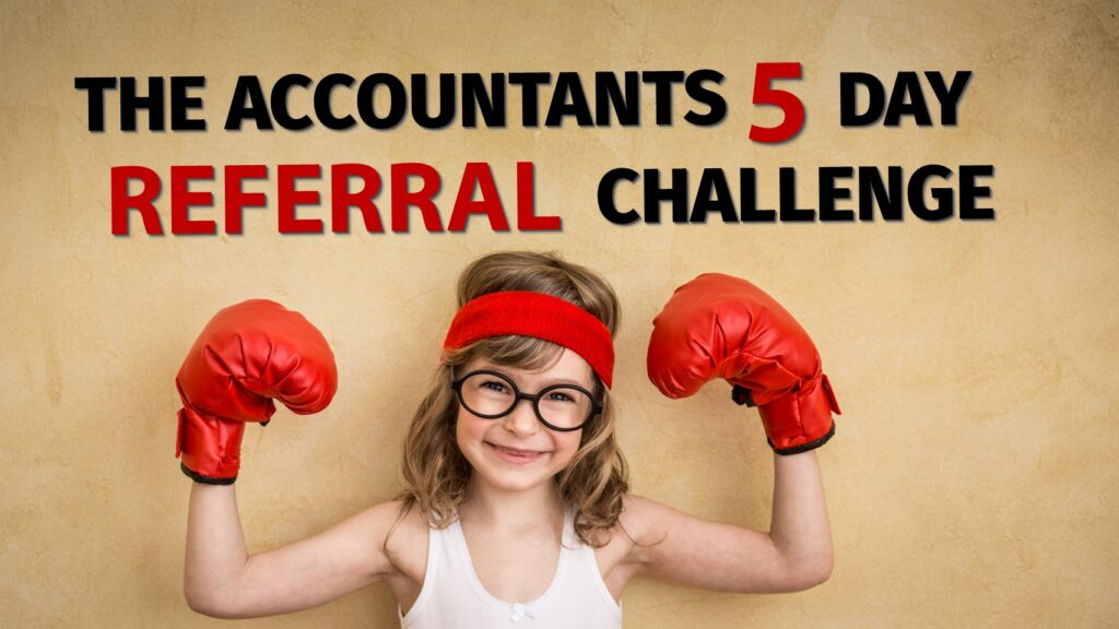 Accountants 5 Day Referral Challenge from Rob Brown and the BD Academy