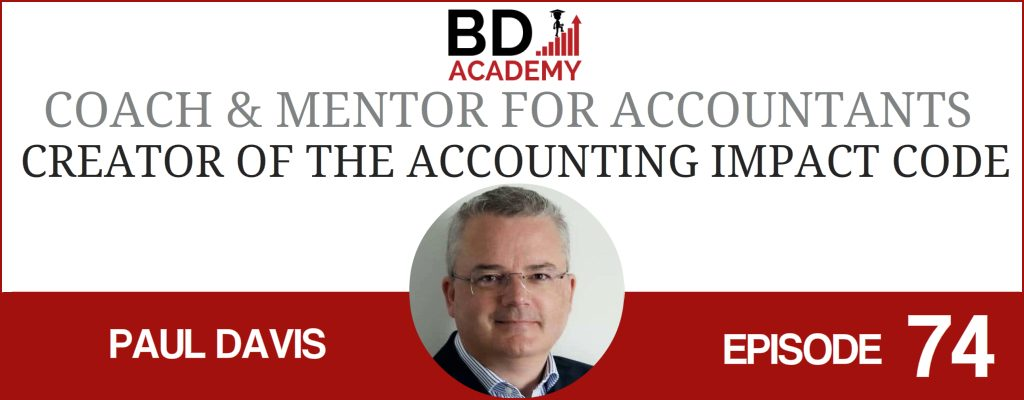 Paul Davis on the BD Academy Accounting Influencers podcast with Rob Brown