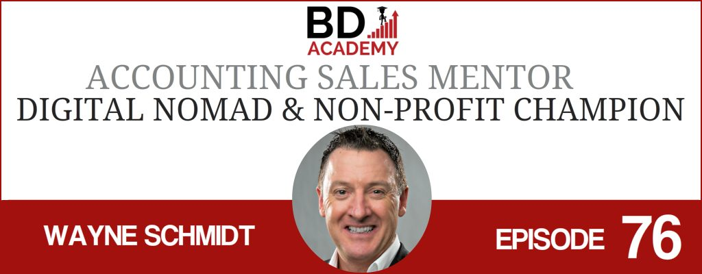 Wayne Schmidt on the BD Academy Accounting Influencers podcast with Rob Brown