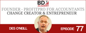 Des o'neill on the BD Academy Accounting Influencers podcast with Rob Brown