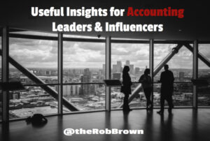 Wednesday Wonders weekly insights for accounting leaders and influencers from Rob Brown