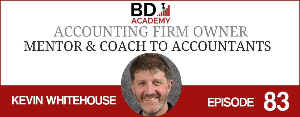 Kevin Whitehouse on the BD Academy Accounting Influencers podcast with Rob Brown