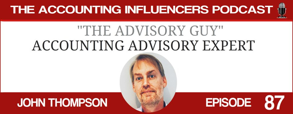 John Thompson on the Accounting Influencers podcast with BD Academy founder Rob Brown