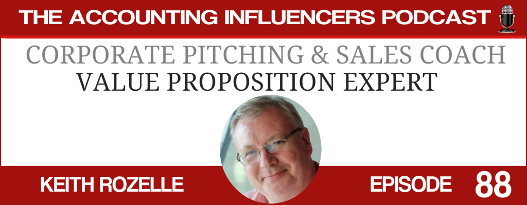 Keith Rozelle on the Accounting Influencers podcast with BD Academy founder Rob Brown