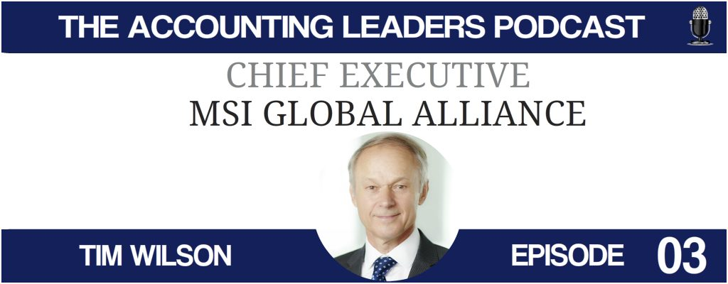 Tim Wilson of MSI Global Alliance on the Accounting Leaders podcast with BD Academy founder Rob Brown