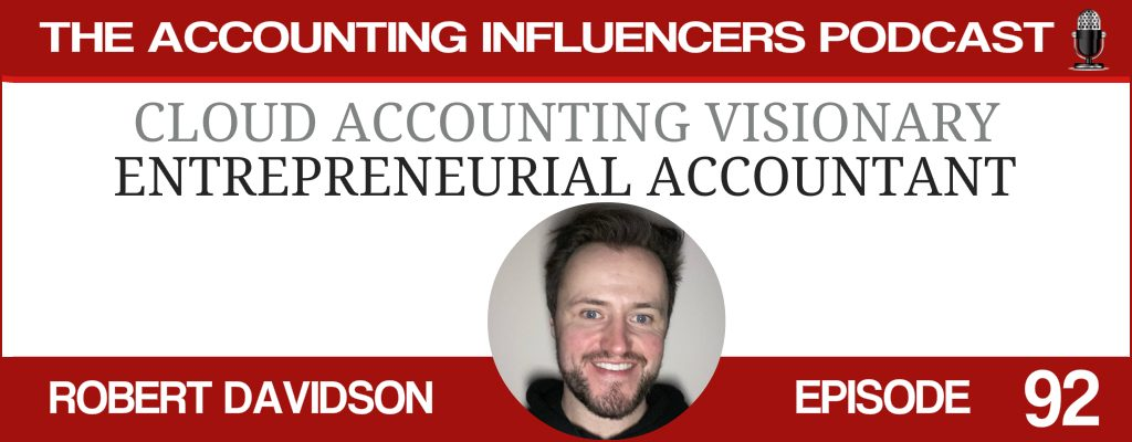 Robert Davidson on the Accounting Influencers podcast with BD Academy founder Rob Brown