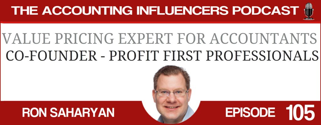 Ron Saharyan of Profit First on the Accounting Influencers podcast with BD Academy founder Rob Brown