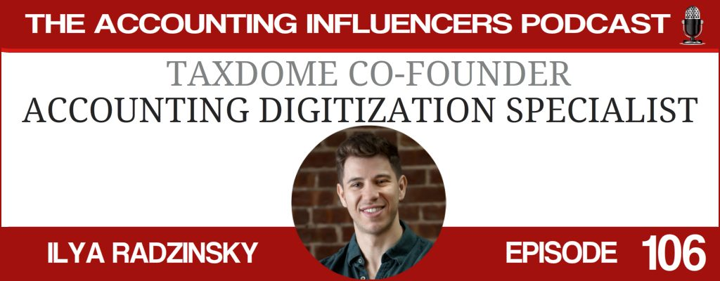 Ilya Radzinsky on the Accounting Influencers podcast with BD Academy founder Rob Brown